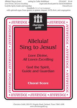 Alleluia Sing to Jesus Love Divine, All Loves Excelling Chora