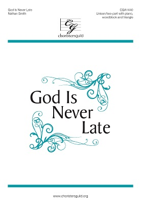 God Is Never Late (Digital Download Accompaniment Track)
