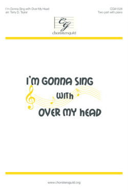 I'm Gonna Sing with Over My Head (Digital Download Accompaniment Track)