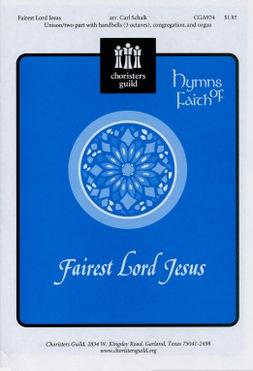 Fairest Lord Jesus (arr. Schalk)