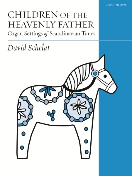 Children of the Heavenly Father: Organ Settings of Scandinavian Tunes