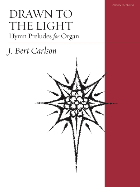 Drawn to the Light: Hymn Preludes for Organ