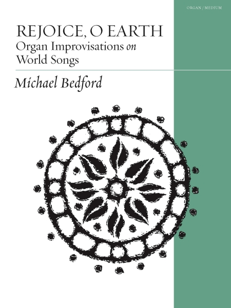 Rejoice, O Earth: Organ Improvisations on World Songs