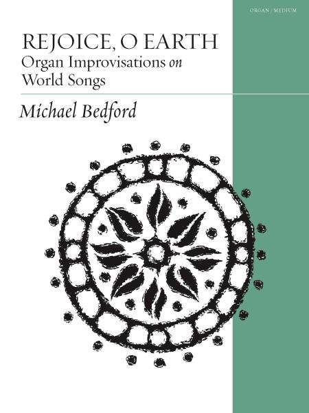 Rejoice, O Earth: Organ Improvisations on World Songs
