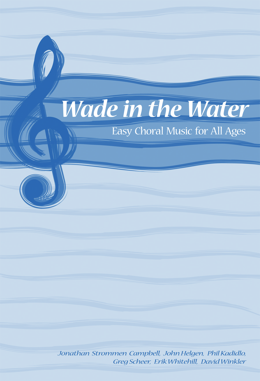 Wade in the Water: Easy Choral Music for All Ages
