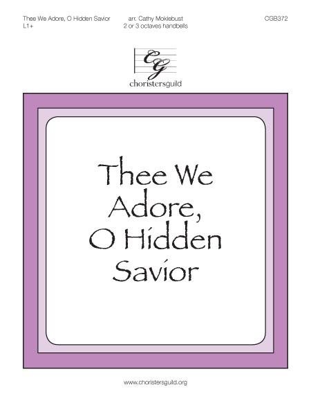 Thee We Adore, O Hidden Savior (2 or 3 octaves)