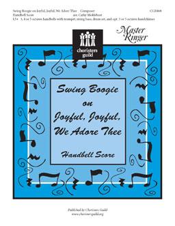Swing Boogie on Joyful, Joyful, We Adore Thee (Handbell Score)