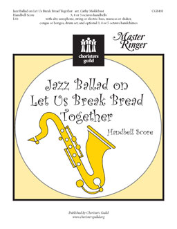 Jazz Ballad on Let Us Break Bread Together (Handbell Score)