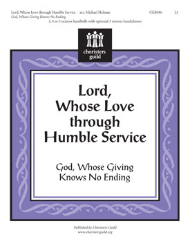 Lord, Whose Love Through Humble Service (God, Whose Giving Knows No Ending)