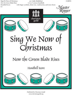 Sing We Now of Christmas; Now the Green Blade Rises (Handbell Score)