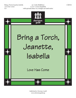 Bring a Torch, Jeanette, Isabella (Love Has Come)