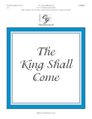 The King Shall Come (2 or 3 octaves)