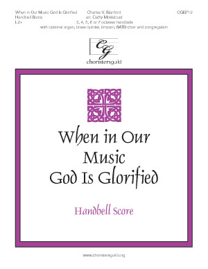 When in Our Music God Is Glorified - Handbell Score