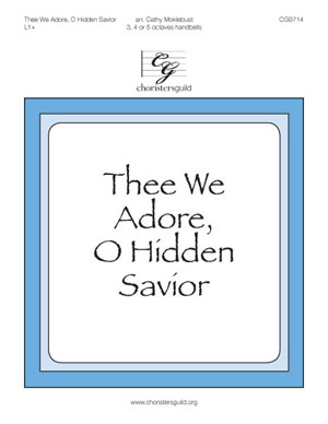 Thee We Adore, O Hidden Savior (3, 4 or 5 octaves)