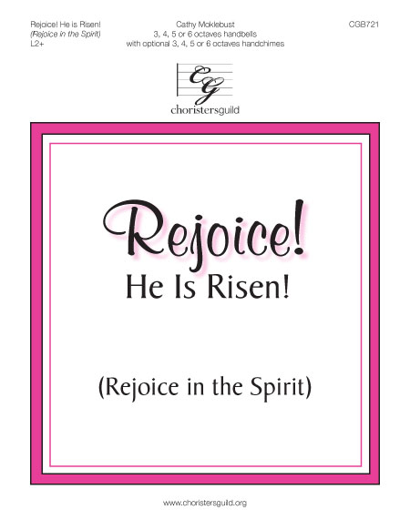 Rejoice! He Is Risen (3, 4, 5 or 6 octaves)