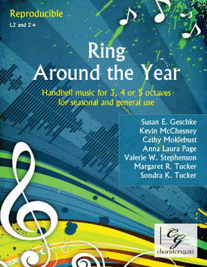 Ring Around the Year (Handbell Music for 3, 4, or 5 octaves for seasonal and gen