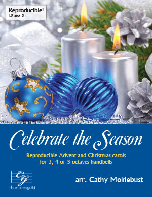 Celebrate the Season (Reproducible Advent and Christmas Carols) (3-5 octaves)