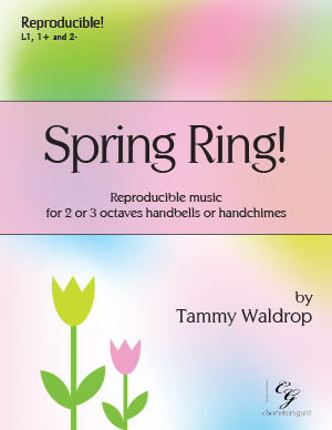 Spring Ring! (2 or 3 octaves) (Reproducible music for handbells or handchimes)