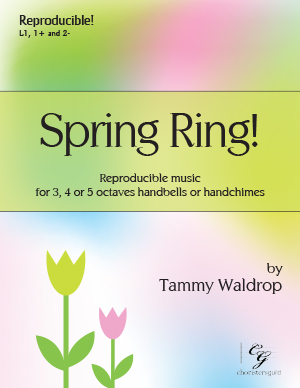 Spring Ring! (3, 4 or 5 octaves) (Reproducible music for handbells or handchimes