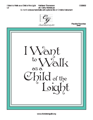 I Want to Walk as a Child of the Light (3, 4 or 5 octaves)