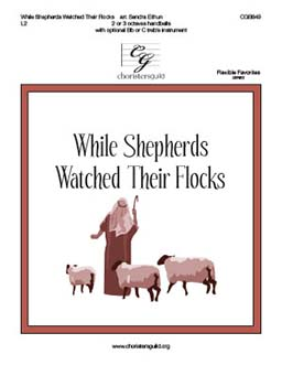 While Shepherds Watched Their Flocks (2 or 3 octaves)