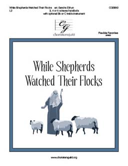 While Shepherds Watched Their Flocks (3, 4 or 5 octaves)