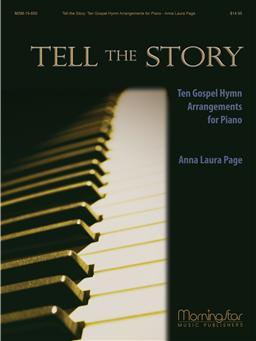 Tell the Story: Ten Gospel Hymn Arrangements for Piano