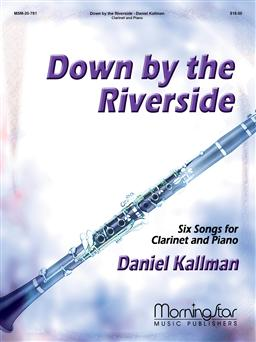Down by the Riverside: Six Songs for Clarinet and Piano