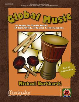 Global Music: 14 Songs for Treble Voices and Instruments