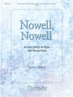 Nowell, Nowell: Six Carol Settings for Organ with Minimal Pedal