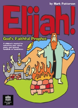 Elijah God's Faithful Prophet (Score)