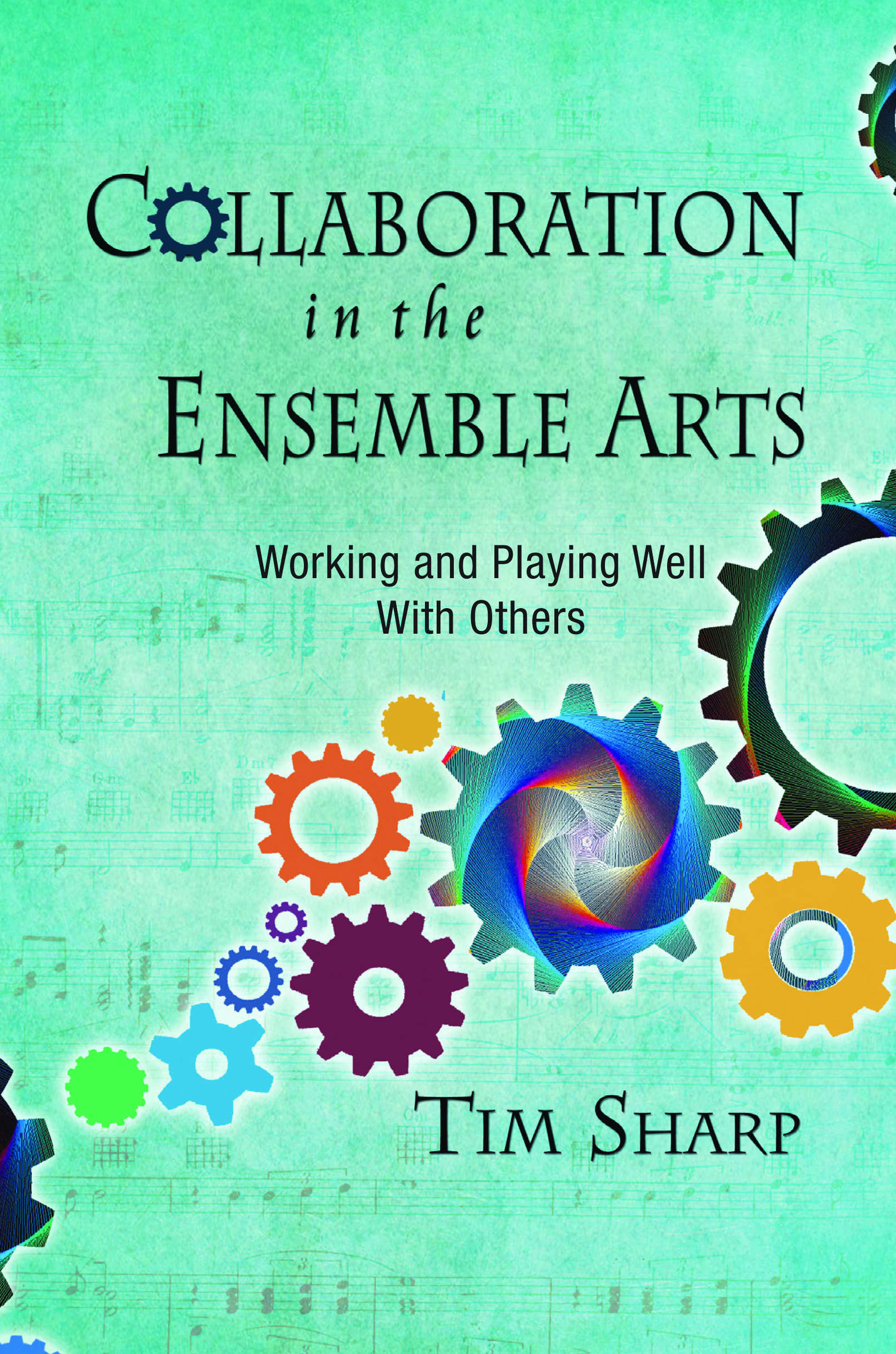 Collaboration in the Ensemble Arts: Working Well and Playing With Others