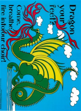 'Dragon your feet Come, breathe fire into our choir' Poster