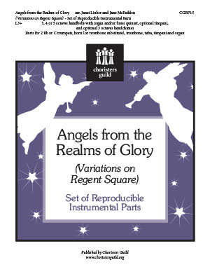 Angels from the Realms of Glory Variations on Regent Square Instrumental Parts