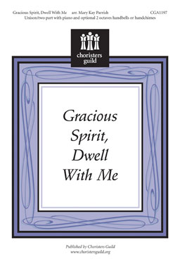 Gracious Spirit, Dwell With Me