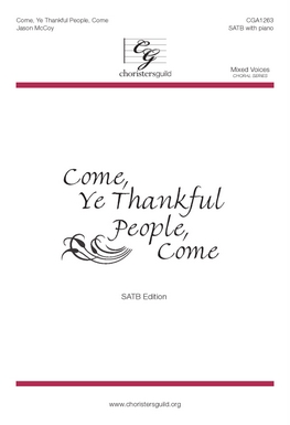 Come, Ye Thankful People, Come (SATB)