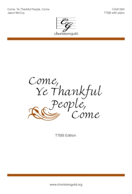 Come, Ye Thankful People, Come (TTBB)