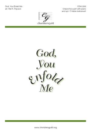 God, You Enfold Me