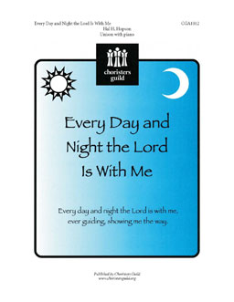 Every Day and Night the Lord Is With Me