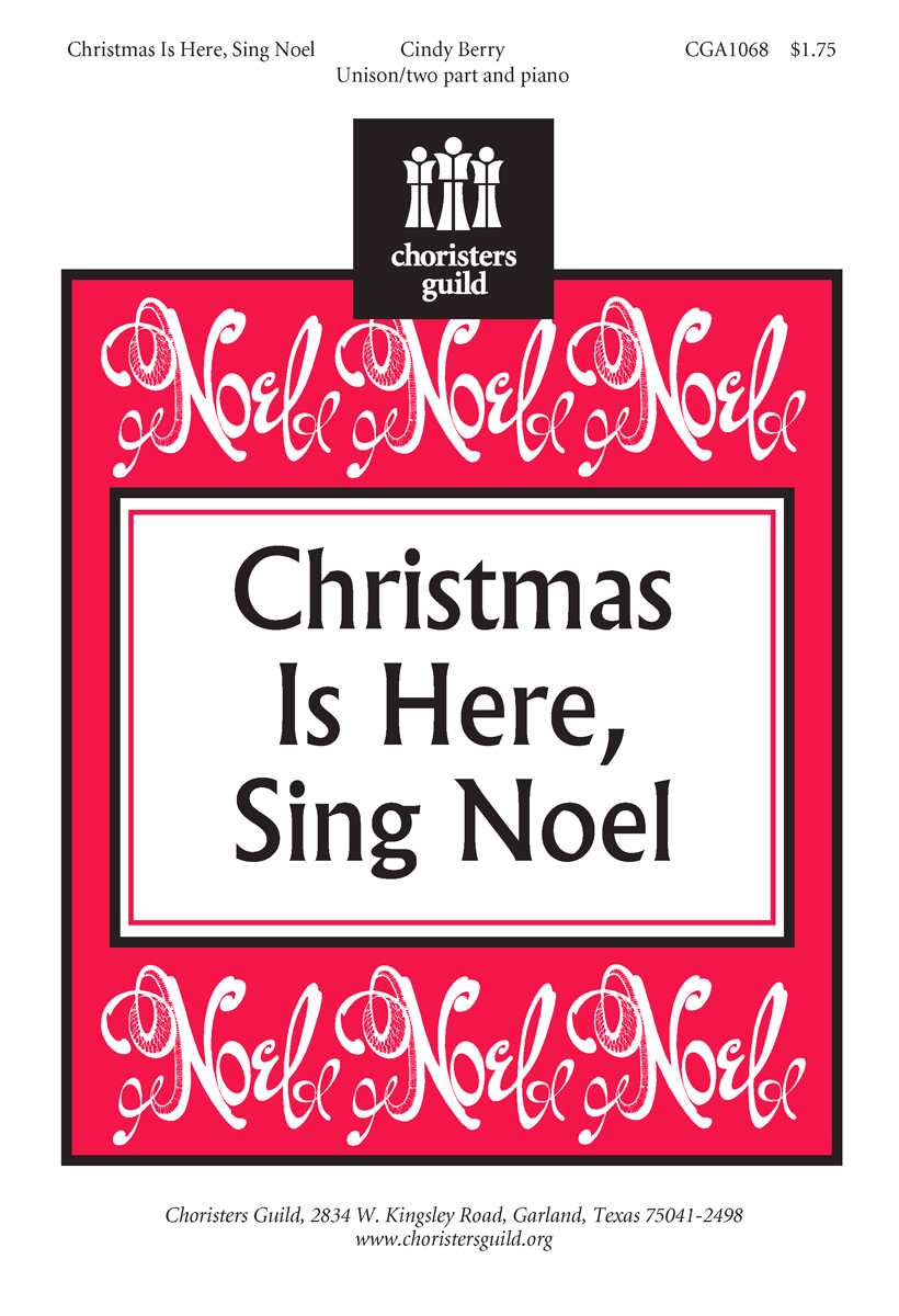 Christmas Is Here, Sing Noel
