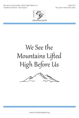 We See the Mountains Lifted High Before Us