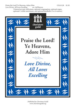 Praise the Lord Ye Heavens, Adore Him Love Divine, All Loves Exce