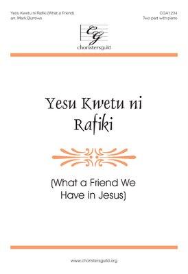 Yesu Kwetu ni Rafiki (What a Friend)
