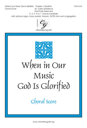 When in Our Music God Is Glorified - Choral Score