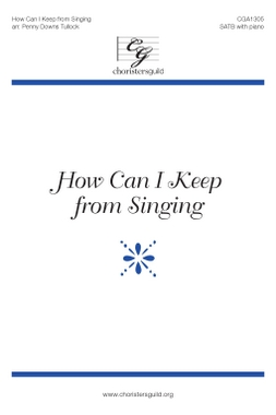 How Can I Keep from Singing? (SATB)