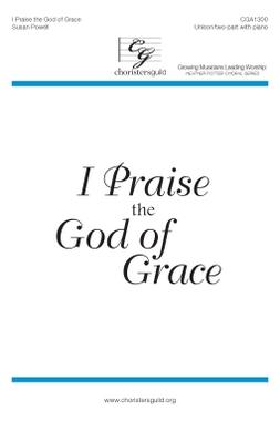 I Praise the God of Grace