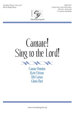 Cantate! Sing to the Lord!