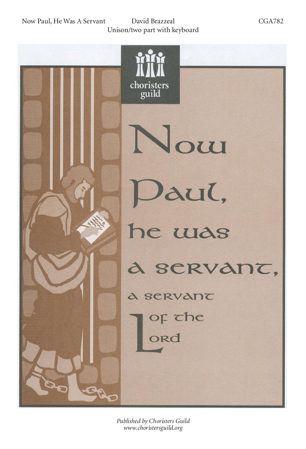 Now Paul, He Was a Servant