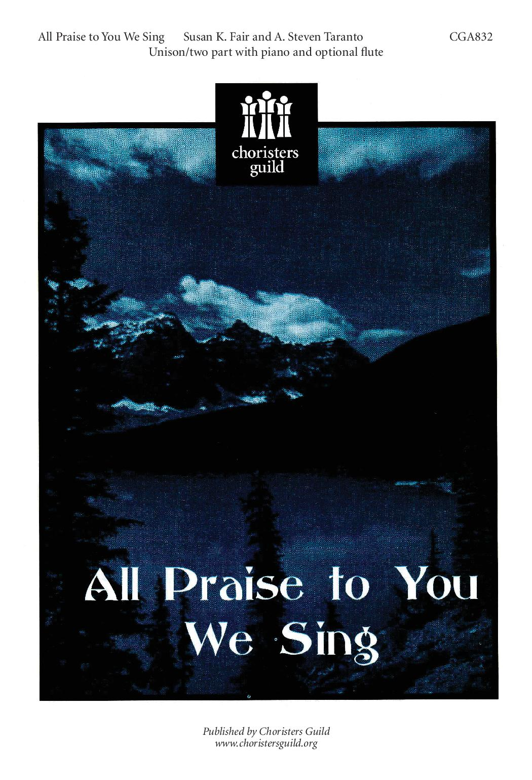 All Praise to You We Sing