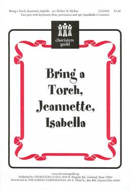 Bring a Torch, Jeannette, Isabella (Two-part)